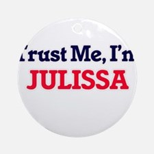Trust Me, I'm Julissa Round Ornament