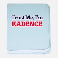 Trust Me, I'm Kadence baby blanket