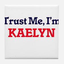 Trust Me, I'm Kaelyn Tile Coaster