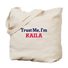 Trust Me, I'm Kaila Tote Bag