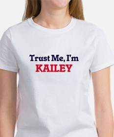 Trust Me, I'm Kailey T-Shirt