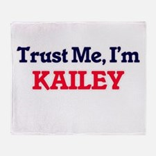 Trust Me, I'm Kailey Throw Blanket