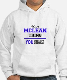 It's MCLEAN thing, you wouldn't Hoodie