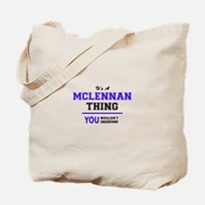 It's MCLENNAN thing, you wouldn't underst Tote Bag