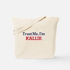 Trust Me, I'm Kallie Tote Bag