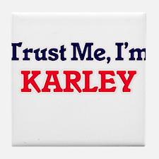 Trust Me, I'm Karley Tile Coaster