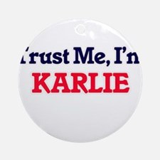Trust Me, I'm Karlie Round Ornament
