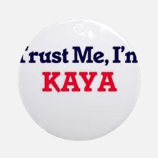 Trust Me, I'm Kaya Round Ornament