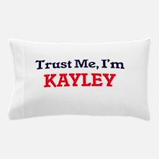 Trust Me, I'm Kayley Pillow Case