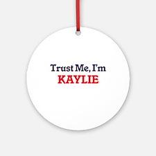 Trust Me, I'm Kaylie Round Ornament