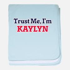 Trust Me, I'm Kaylyn baby blanket