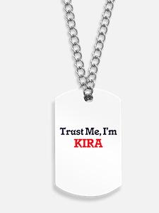 Trust Me, I'm Kira Dog Tags