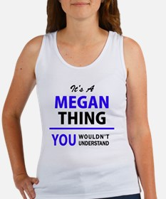 It's MEGAN thing, you wouldn't understand Tank Top