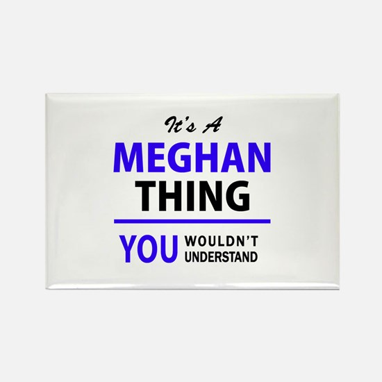 It's MEGHAN thing, you wouldn't understand Magnets