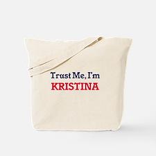 Trust Me, I'm Kristina Tote Bag