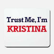 Trust Me, I'm Kristina Mousepad