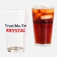 Trust Me, I'm Krystal Drinking Glass