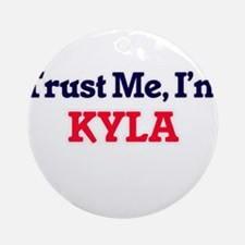 Trust Me, I'm Kyla Round Ornament