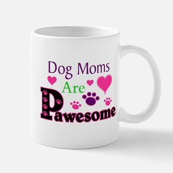 Dog Moms Are Pawesome Mugs