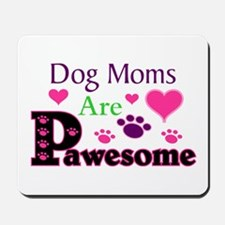 Dog Moms Are Pawesome Mousepad