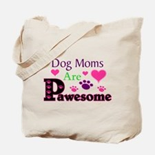 Dog Moms Are Pawesome Tote Bag