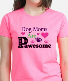 Dog Moms Are Pawesome T-Shirt