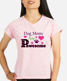 Dog Moms Are Pawesome Performance Dry T-Shirt