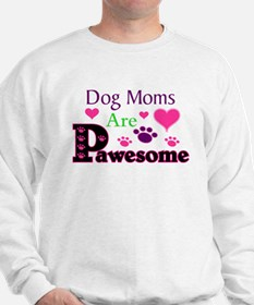 Dog Moms Are Pawesome Sweatshirt