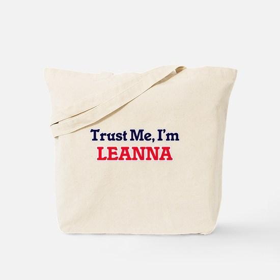 Trust Me, I'm Leanna Tote Bag