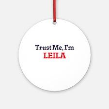 Trust Me, I'm Leila Round Ornament