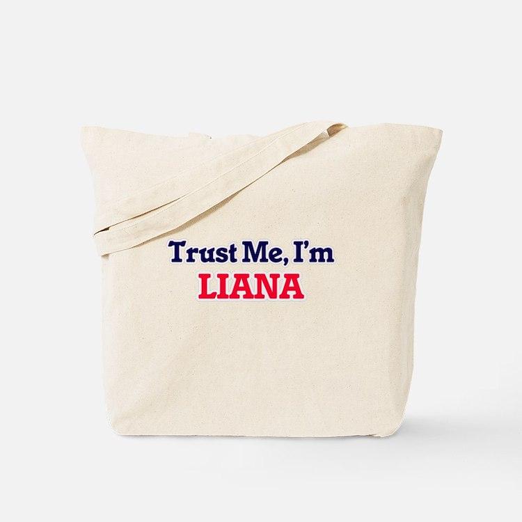 Trust Me, I'm Liana Tote Bag