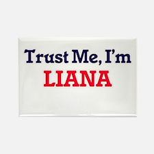 Trust Me, I'm Liana Magnets