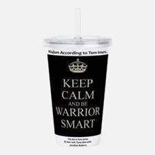 Keep Calm and Be Warrior Smart Acrylic Double-wall