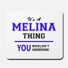 It's MELINA thing, you wouldn't understa Mousepad
