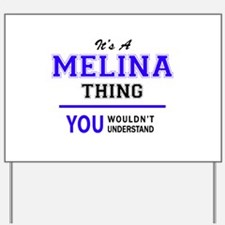 It's MELINA thing, you wouldn't understa Yard Sign