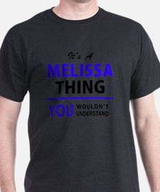It's MELISSA thing, you wouldn't understan T-Shirt