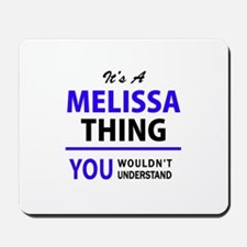It's MELISSA thing, you wouldn't underst Mousepad