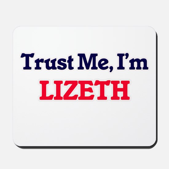 Trust Me, I'm Lizeth Mousepad