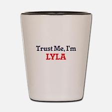 Trust Me, I'm Lyla Shot Glass