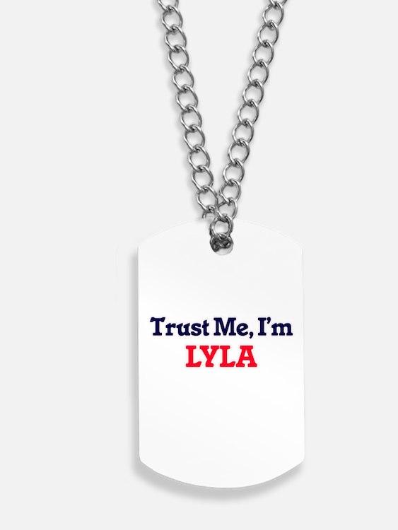 Trust Me, I'm Lyla Dog Tags