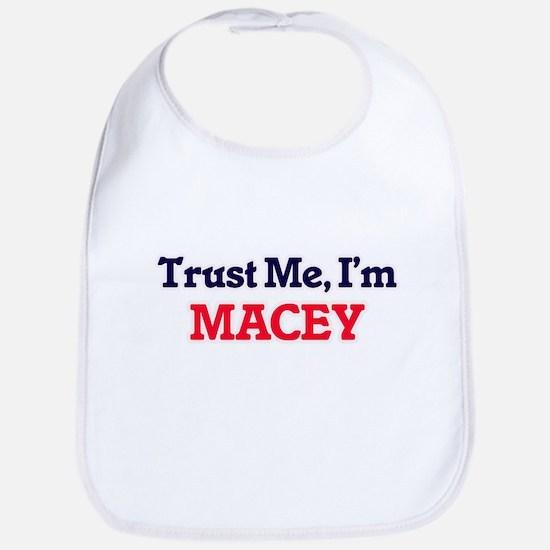 Trust Me, I'm Macey Bib