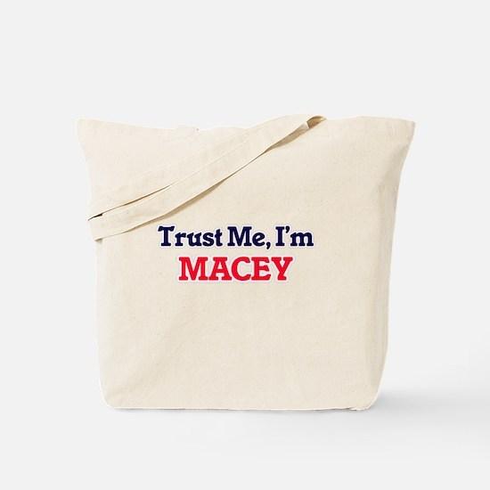 Trust Me, I'm Macey Tote Bag