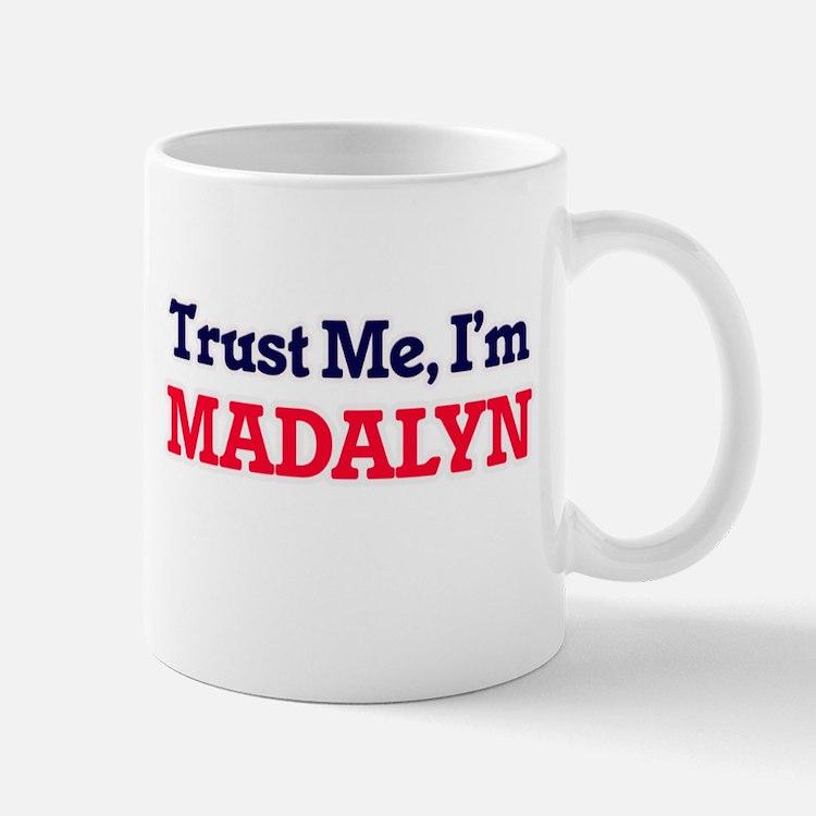 Trust Me, I'm Madalyn Mugs