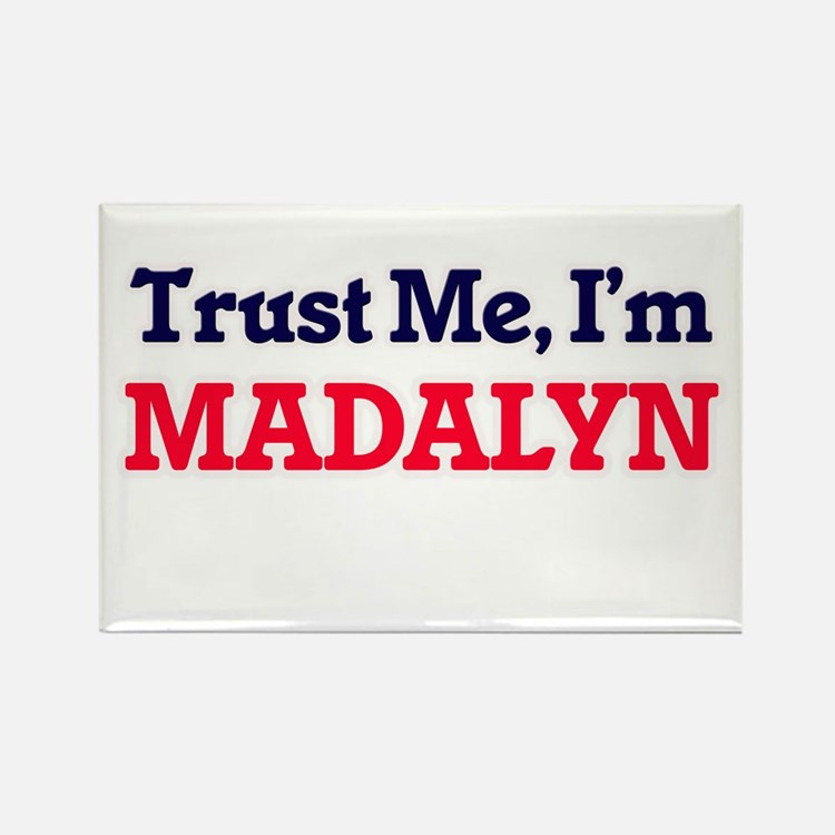 Trust Me, I'm Madalyn Magnets