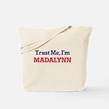 Trust Me, I'm Madalynn Tote Bag