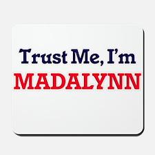 Trust Me, I'm Madalynn Mousepad