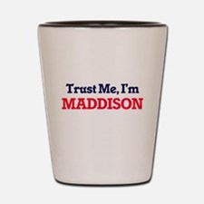 Trust Me, I'm Maddison Shot Glass