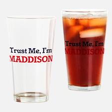 Trust Me, I'm Maddison Drinking Glass
