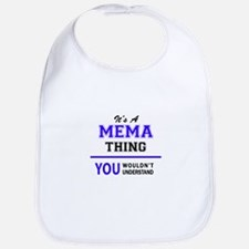 It's MEMA thing, you wouldn't understand Bib