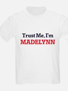 Trust Me, I'm Madelynn T-Shirt